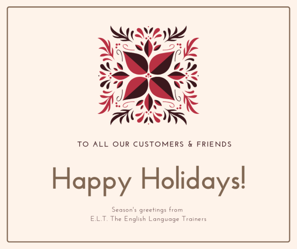 Season's greetings from your friends at E.L.T. The Englih LÖanguage Trainers